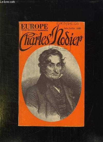 EUROPE N° 614 - 615. JUIN JUILLET 1980. SOMMAIRE: CHARLES NODIER, LE PARRAIN, LES INCERTITUDES DE L ETRE, AVENTURES DU REGARD...