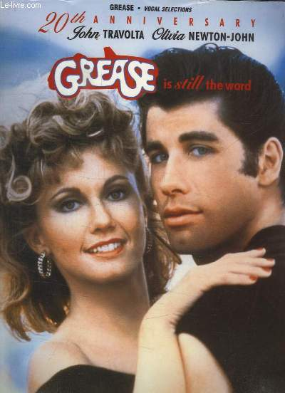 GREASE VOCAL SELECTIONS. 20TH ANNIVERSARY. GREASE IS STILL THE WORD.