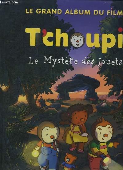 T CHOUPI. LE MYSTERE DES JOUETS.