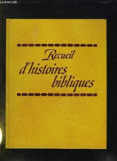 RECUEIL D HISTOIRES BIBLIQUES.