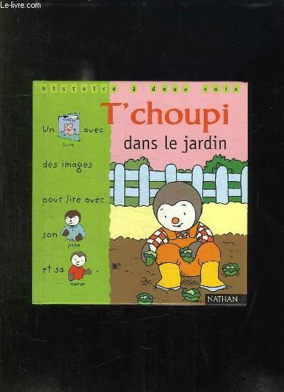 T CHOUPI DANS LE JARDIN.