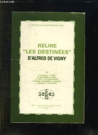 RELIRE LES DESTINEES D ALFRED DE VIGNY.