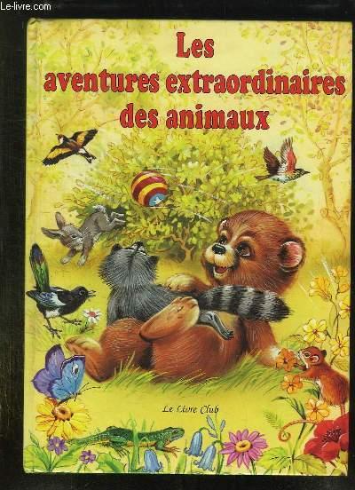LES AVENTURES EXTRAORDINAIRES DES ANIMAUX.