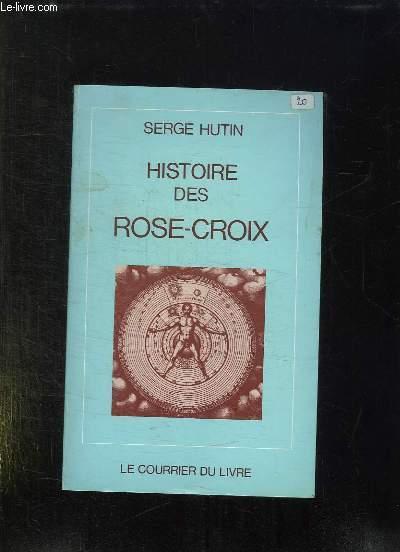 HISTOIRE DES ROSE CROIX. 3 em EDITION.