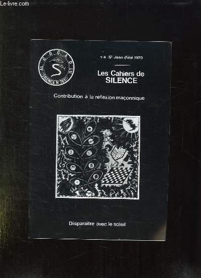 LES CAHIERS DU SILENCE N° 4 . ST JEAN D ETE 1979. CONTRIBUTION A LA REFLEXION MACONNIQUE. DISPARAITE AVEC LE SOLEIL.