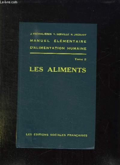 MANUEL ELEMENTAIRE D ALIMENTATION HUMAINE TOME 2: LES ALIMENTS. 3em EDITION.