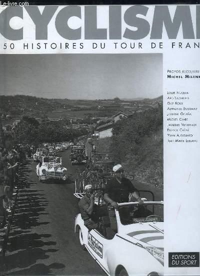 CYCLISME . 50 HISTOIRES DU TOUR DE FRANCE.