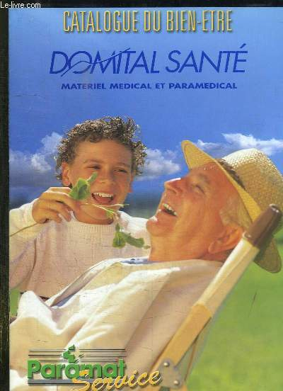 CATALOGUE DU BIEN ETRE. DOMITAL SANTE.