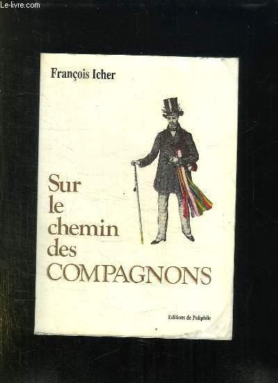 SUR LE CHEMIN DES COMPAGNONS.