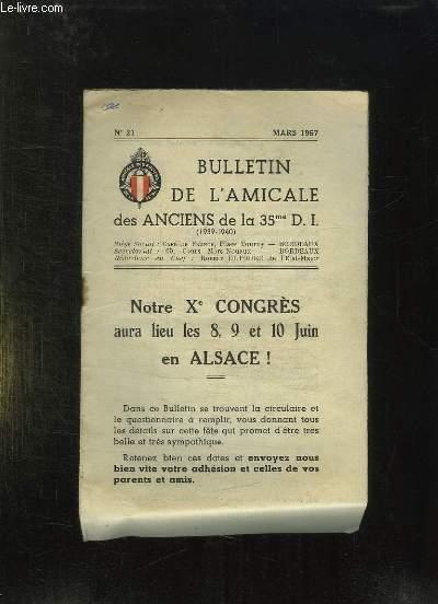 BULLETIN DE L AMICALE DES ANCIENS DE LA 35em DI N° 21 MARS 1957. NOTRE X CONGRES AURA LIEU LES 8, 9 ET 10 JUIN EN ALSACE.