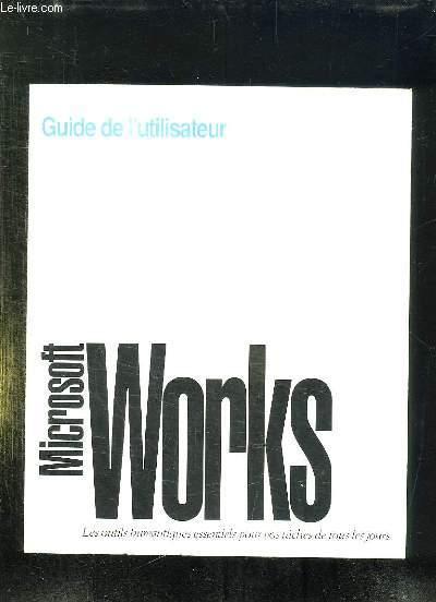 GUIDE DE L UTILISATEUR. MICROSOFT WORKS POUR WINDOWS. OUTILS BUREAUTIQUES INTEGRES. VERSION 3.0 SERIE WINDOWS.