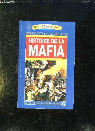 TOUT COMPRENDRE CONNAISSANCE UNIVERSELLE. HISTOIRE DE LA MAFIA.