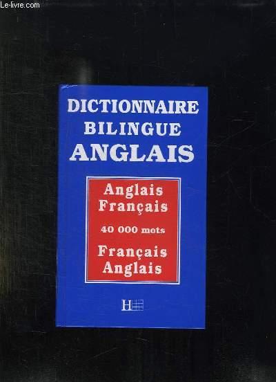 DICTIONNAIRE BILINGUE ANGLAIS. ANGLAIS FRANCAIS. FRANCAIS ANGLAIS.