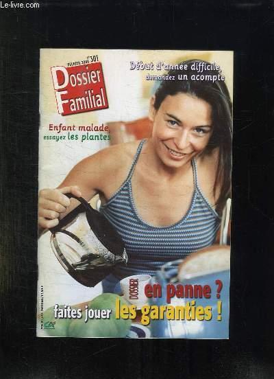 DOSSIER FAMILIAL  N° 301 FEVRIER 2000. ENFANT MALADES ESSAYEZ LES PLANTES, EN PANNE? FAITES JOUER LES GARANTIES...