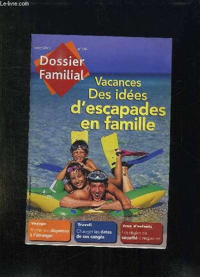 DOSSIER FAMILIAL N° 318 JUILLET 2001. VACANCES DES IDEES D ESCAPADES EN FAMILLE, REGLER VOS DEPENSES A L ETRANGER, TRAVAIL CHANGER LES DATES DE SES CONGES, JEUX D ENFANTS LES REGLES DE SECURITE A RESPECTER...