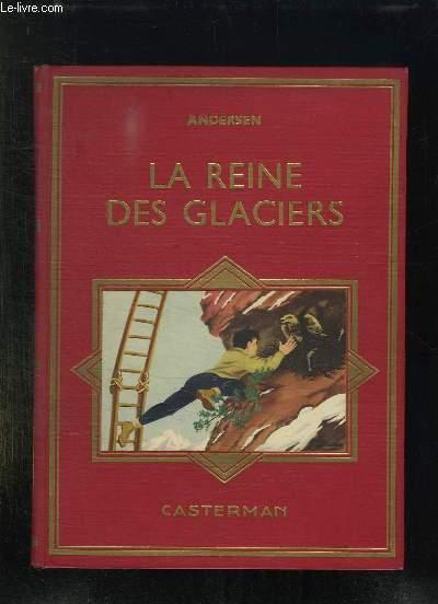 LA REINE DES GLACIERS.