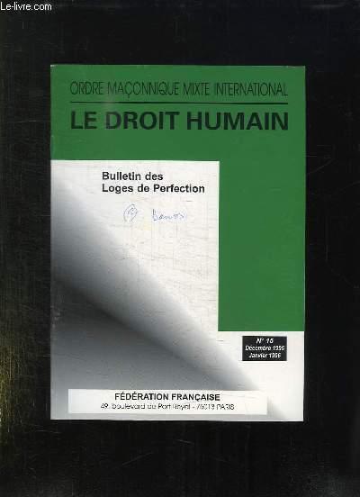 BULLETIN DE LA FEDERATION FRANCAISE DU DROIT HUMAIN N° 15. DECEMBRE JANVIER 1995 - 1996. SOMMAIRE: DROITS ET DEVOIRS DES MAITRES, UN ALLUMAGE DE FEUX A METZ, L AGE MACONNIQUE AU QUATRIEME DEGRES...