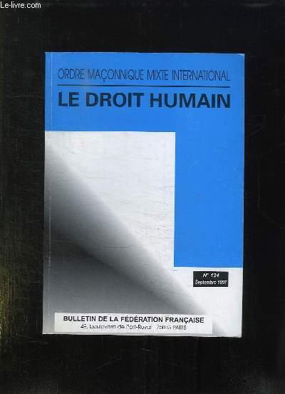 BULLETIN DE LA FEDERATION FRANCAISE DU DROIT HUMAIN N° 124 SEPTEMBRE 1997. SOMMAIRE: L INTERNATIONALISME CAUSERIE RADIODIFFUSEE DU 30 MARS 1997, LES SECTES, DEPENDANCE SALAIRE TRAVAIL REFLEXION COLLECTIVE D UN ATELIER...