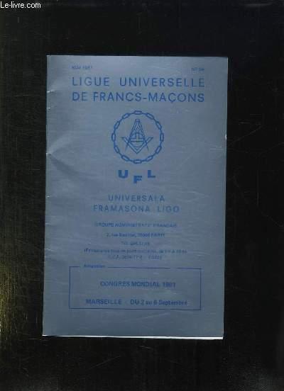 LIGUE UNIVERSELLE DE FRANCS MACONS N° 64 MAI 1981. SOMMAIRE: CONGRES MONDIAL 1981 MARSEILLE DU 2 AU 6 SEPTEMBRE.