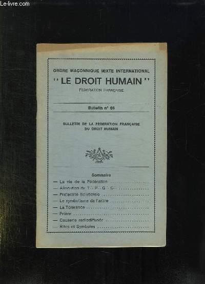 LE DROIT HUMAIN BULLETIN N°  66. SOMMAIRE: LA VIE DE LA FEDERATION, LE SYMBOLISME DE L ARBRE, LA TOLERANCE, RITES ET SYMBOLES...