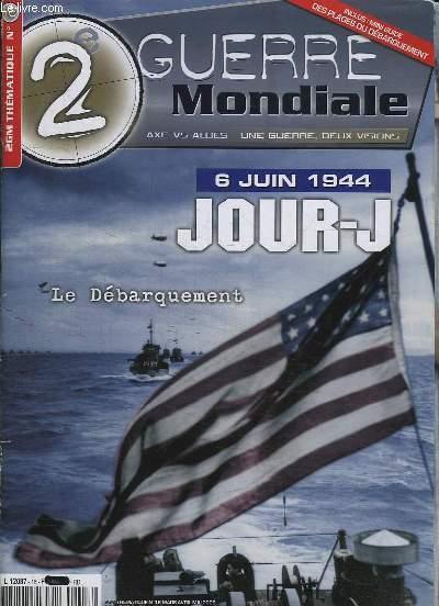 2e GUERRE MONDIALE N° 16. MARS AVRIL MAI 2009. LE DEBARQUEMENT LE 6 JUIN 1944 JOUR J. UNE NUIT EN ENFER...