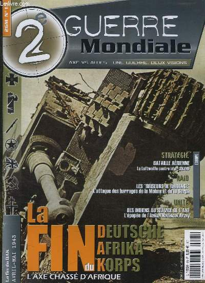 2e GUERRE MONDIALE N° 15 AOUT SEPTEMBRE 2007. SOMMAIRE: STRATEGIE BATAILLE AERIENNE, LES BRISEURS DE BARRAGE, DES INDIENS AUX SERVICE DE L AXE...
