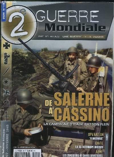 2e GUERRE MONDIALE N° 18 FEVRIER MARS 2008. SOMMAIRE: DE SALERNE A CASSINO, LA CAMPAGNE D ITALIE BAT SON PLEIN, LA SS TOTENKOPF DIVISION, LES CHASSEURS DE CHARS SOVIETIQUES...