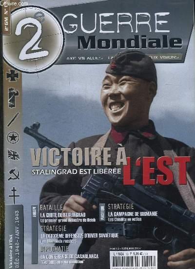 2e GUERRE MONDIALE N° 13 AVRIL MAI 2007. SOMMAIRE: VICTOIRE A L EST, LA CHUTE DE STALINGRAD, LA DEUXIEME OFFENSIVE D HIVER SOVIETIQUE, LA CONFERENCE DE CASABLANCA, LA CAMPAGNE DE BIRMANIE...