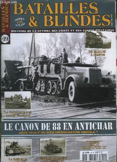 BATAILLES ET BLINDES N° 19. SOMMAIRE: LE CANON DE 88 EN ANTICHAR, LA BATAILLE DE KHAFJI, BLINDES ROUMAINS DES ANNEES 80...