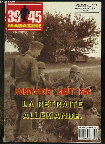 39 45 MAGAZINE N° 4 HORS SERIE MARS AVRIL 1988. SOMMAIRE: NORMANDIE AOUT 1944 LA RETRAITE ALLEMANDE,