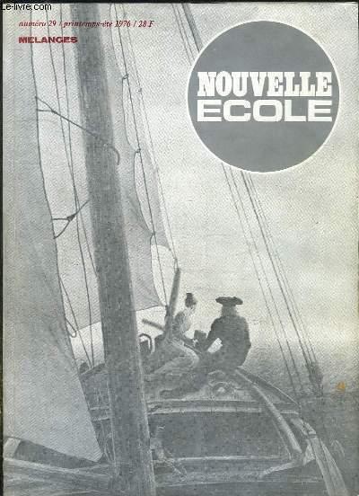NOUVELLE ECOLE N° 29 JUIN 1976. SOMMAIRE: PATHOLOGIE DE LA CIVILISATION ET LIBERTE DE LA CULTURE, LES RAVAGES DE LA MORALE, CASPAR DAVID FRIEDRICH...