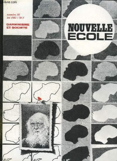 NOUVELLE ECOLE N° 38 ETE 1982. SOMMAIRE: DARWINISME SOCIAL LA GUERRE DE CENT ANS, LES HOMMES QU IL NOUS FAUT, SCIENCES SOCIALES ET BIOLOGIE...