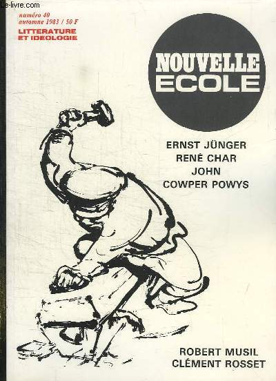 NOUVELLE ECOLE N°  40 AUTOMNE 1983. SOMMAIRE: ERNST JUNGER RENE CHAR, JOHN, COWPER POWYS, A PROPOS DU TRAVAILLEUR, L UNIVERS INFINI DE JOHN COWPER POWYS, LES RACES DE L ISLAM...