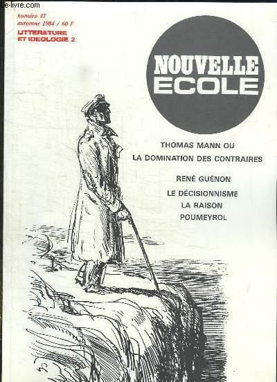 NOUVELLE ECOLE N° 41 NOVEMBRE 1984. SOMMAIRE: LA PROBLEMATIQUE MODERNE DE LA RAISON OU LA QUERELLE DE LA RATIONALITE, RENE GUENON OU LA TRADITION RETROUVEE, BOUDDHISME ET MODERNITE...