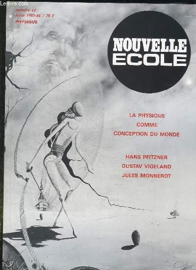 NOUVELLE ECOLE N° 43 DECEMBRE 1985. SOMMAIRE: PHILOSOPHIE DE LA PHYSIQUE, LECTURES DU REEL, ASPECT SYSTEMIQUES DE LA PHYSIQUE, DE LA PHYSIQUE A LA BIOLOGIE...