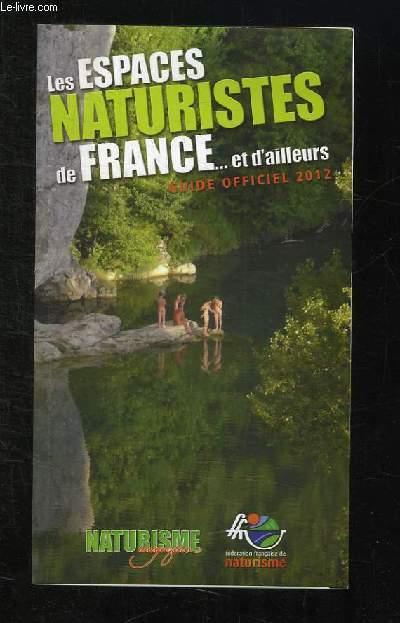 LES ESPACES NATURISTES DE FRANCE ET D AILLEURS. GUIDE OFFICIEL 2012.