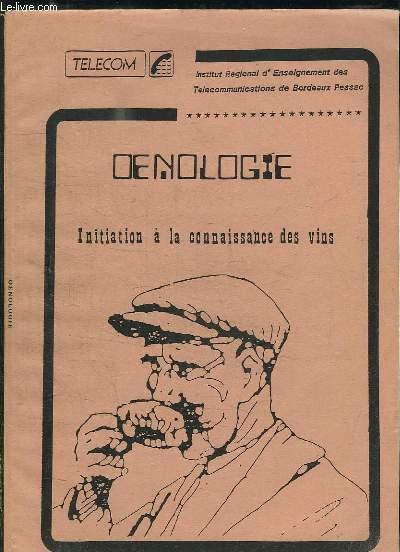 OENOLOGIE INITIATION A LA CONNAISSANCE DES VINS.