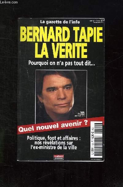 LA GAZETTE DE L INFO N° 12. JANVIER FEVRIER 2009. SOMMAIRE: BERNARD TAPIE LA VERITE, POURQUOI ON N A PAS TOUT DIT... QUEL NOUVEL AVENIR? POLITIQUE, FOOT AFFAIRES: NOS REVELATIONS SUR L EX MINISTRE DE LA VILLE...