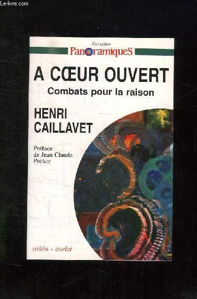 A COEUR OUVERT. COMBAT POUR LA RAISON.