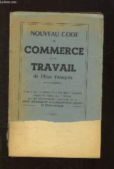 NOUVEAU CODE DU COMMERCE ET DU TRAVAIL DE L ETAT FRANCAIS.