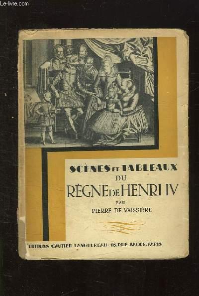 SCENES ET TABLEAUX DU REGNE DE HENRI IV.