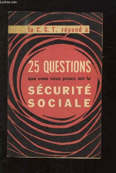 SUPPLEMENT A LA VIE OUVRIERE N° 951 DU 21 NOVEMBRE 1962. LA CGT REPOND A 25 QUESTION QUE VOUS VOUS POSEZ SUR LA SECURITE SOCIALE.