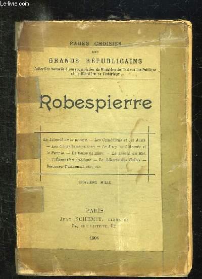 PAGES CHOISIES DES GRANDS REPUBLICAINS. ROBESPIERRE.