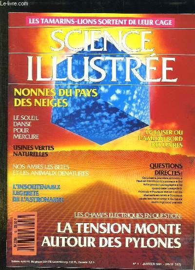 SCIENCE ILLUSTREE N° 1 JANVIER 1991. SOMMAIRE: NONNES AU PAYS DES NEIGES, LE BAISER OU L AME AU BORD DES LEVRES, LE SOLEIL DANSE POUR MERCURE, USINES VERTES NATURELLES, NOS AMIES LES BETES ET LES ANIMAUX DENATURES...