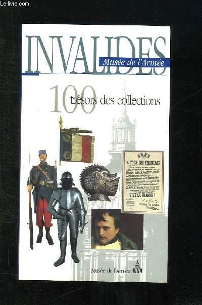 INVALIDES. MUSEE DE L ARMEE. 100 TRESORS DE COLLECTIONS.