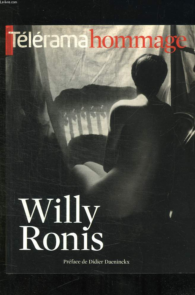 TELERAMA HOMMAGE. WILLY RONIS.
