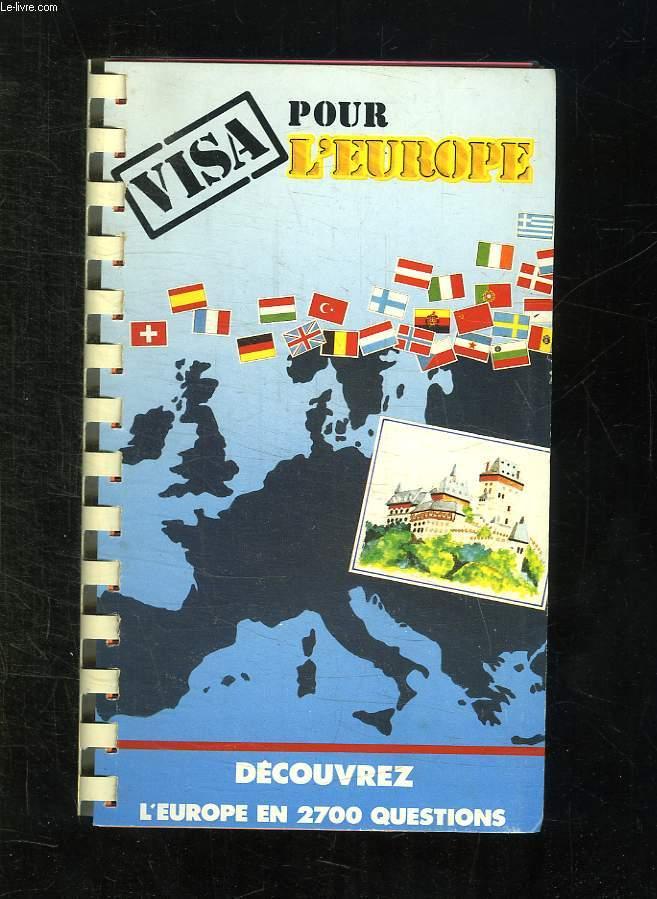 VISA POUR L EUROPE DECOUVREZ L EUROPE EN 2700 QUESTIONS.