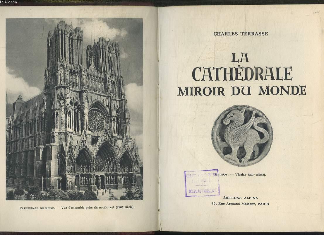 LA CATHEDRALE MIROIR DU MONDE.