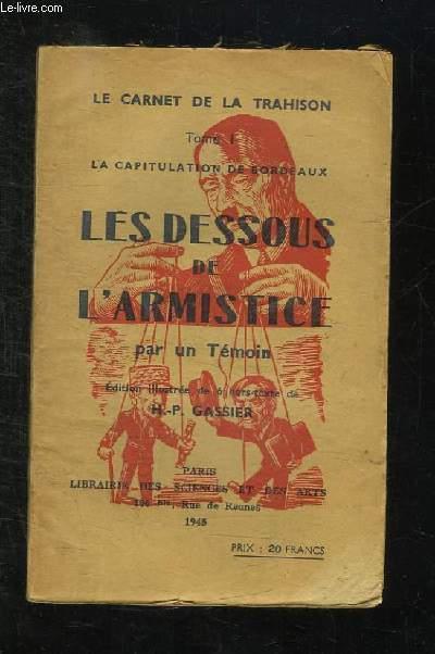 LA CAPITULATION DE BORDEAUX. LES DESSOUS DE L ARMISTICE.