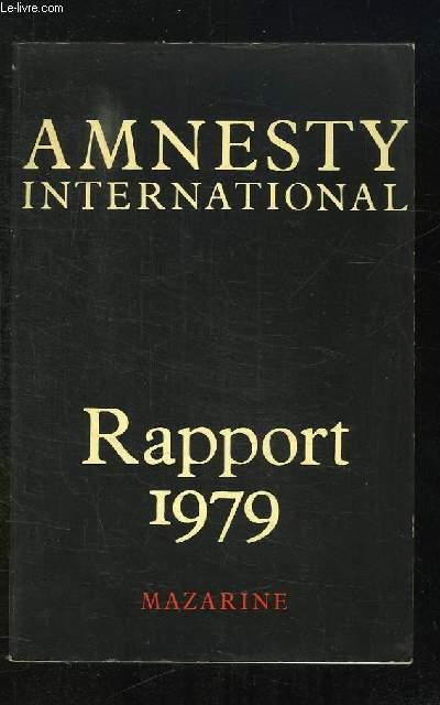 AMNESTY INTERNATIONAL RAPPORT 1979. PERIODE DU 1 MAI 1979 AU 30 AVRIL 1979.